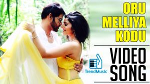 Oru Melliya Kodu Song Lyrics